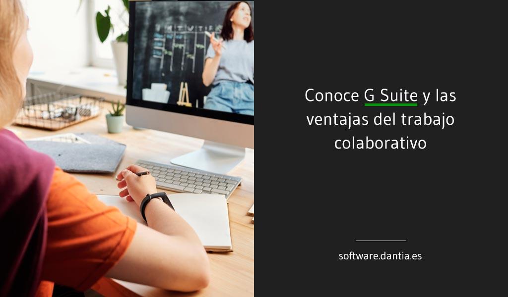 Conoce G Suite y las ventajas del trabajo colaborativo