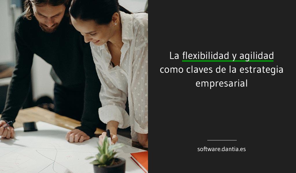 La flexibilidad y agilidad como claves de la estrategia empresarial